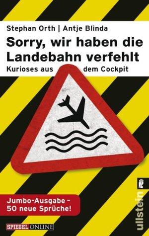 »Sorry, wir haben die Landebahn verfehlt« by Antje Blinda