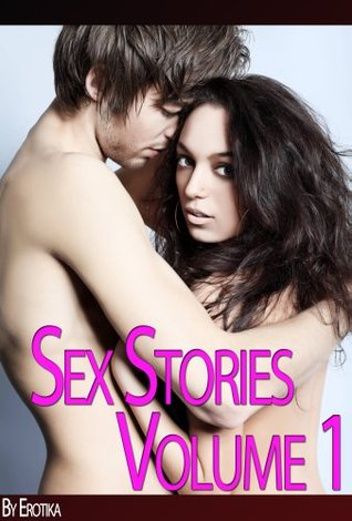 Real Sex Stories - Erotic XXX Stories For Adults (Volume 1) (Sex Stories Collection)