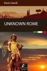 Unknown Rome (Discrovering Italy)