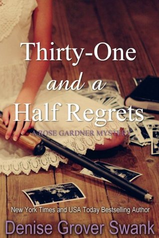 Thirty-One and a Half Regrets (Rose Gardner Mystery, #4)