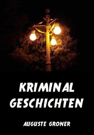 Kriminalgeschichten: Erweiterte Ausgabe