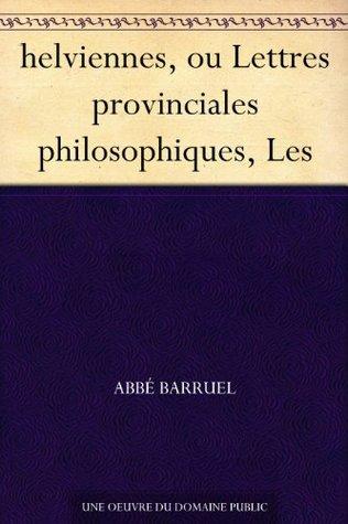 helviennes, ou Lettres provinciales philosophiques, Les
