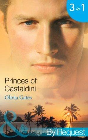 Princes of Castaldini: The Once and Future Prince / The Prodigal Prince's Seduction / The Illegitimate King
