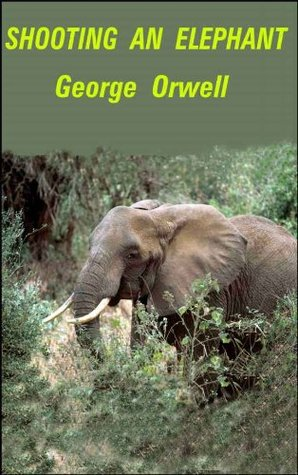 shooting an elephant george orwell essay shooting an elephant by  shooting an elephant by george orwell