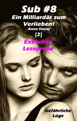 Sub #8 - Ein Milliardär zum Verlieben! [2]: Gefährliche Lüge EXKLUSIVE LESEPROBE (Sub #8 - Reihe) (German Edition)
