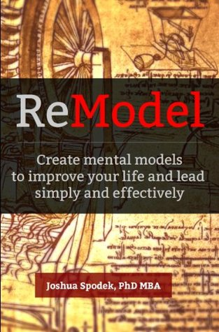 ReModel: Create mental models to improve your life and lead simply and effectively