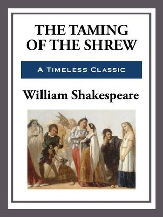 The Taming of the Shrew (The Contemporary Shakespeare Series Book 18)