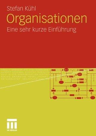 organisationen-eine-sehr-kurze-einfhrung-german-edition