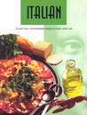 Italian: Classic and Contemporary Dishes to Enjoy Every Day