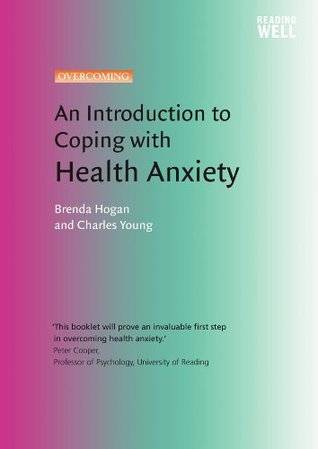 An Introduction to Coping with Health Anxiety, 2nd edition: A Books on Prescription Title (Overcoming: Booklet series)