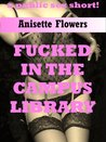 Fucked in the Campus Library: A Teacher/Student Public Sex Short
