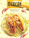 Mexican: Flamboyant and Fiery Dishes to Cook and Enjoy