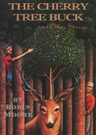 The Cherry Tree Buck and Other Stories: Tall Tales from the Pennsylvania Mountains (The Pennsylvania Folktale Series)