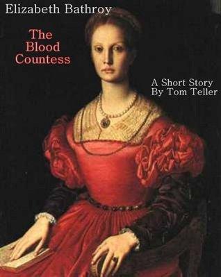 Elizabeth Bathory, The Blood Countess