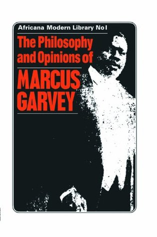 the philosophy and opinions of marcus garvey or africa for the  the philosophy and opinions of marcus garvey or africa for the africans by marcus garvey