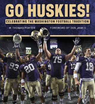 Go Huskies!: Celebrating the Washington Football Tradition