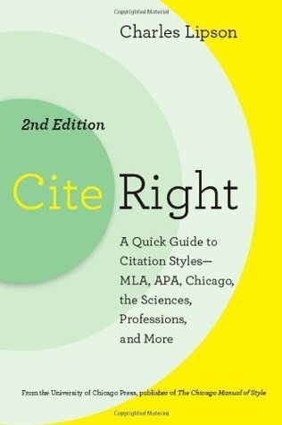 Cite Right, Second Edition: A Quick Guide to Citation Styles--MLA, APA, Chicago, the Sciences, Professions, and More