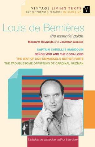 """Louis de Bernières: The Essential Guide: """"Captain Corelli's Mandolin"""", """"Troublesome Offspri"""