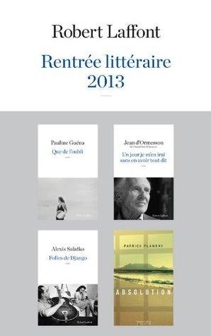 Rentrée littéraire 2013 - Robert Laffont - Extraits