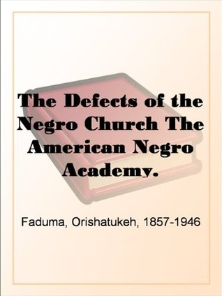 The Defects of the Negro Church The American Negro Academy. Occasional Papers No. 10