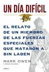 Un día difícil: El relato de un miembro de las fuerzas especiales que mataron a Bin Laden (Spanish Edition)