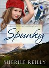 Spunky (Bandit Creek, #13)