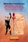 Historia De Seis Ideas: Arte, Belleza, Forma, Creatividad, Mimesis, Experiencia Estetica (Filosofia)