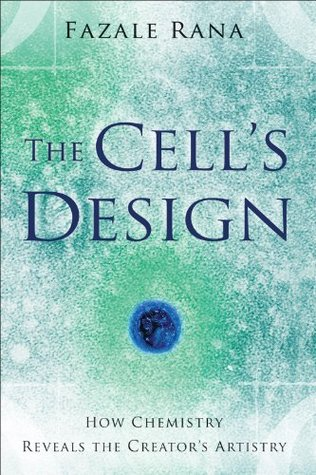 Cell's Design, The (Reasons to Believe): How Chemistry Reveals the Creator's Artistry