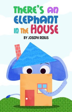 there-s-an-elephant-in-the-house-early-reader-animal-series-a-children-s-picture-book