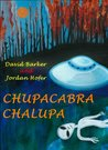 Chupacabra Chalupa -- Bizarro Science Fiction Stories
