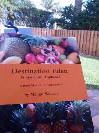 Destination Eden by Mango Wodzak