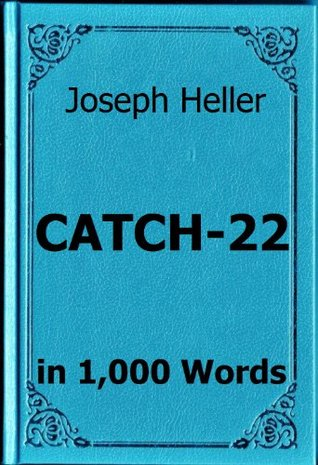 Heller - Catch-22 - Book Summary in 1,000 Words