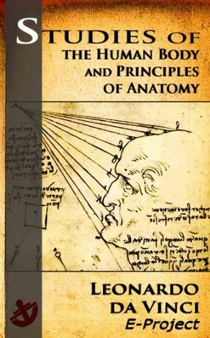 Leonardo da Vinci: Studies of the Human Body and Principles of Anatomy
