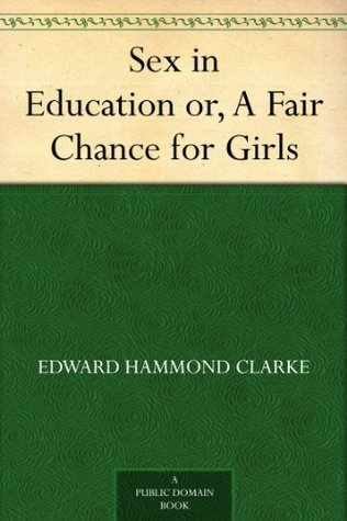 Sex in Education or, A Fair Chance for Girls
