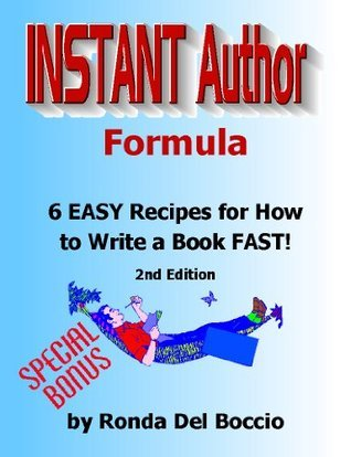 Instant Author Formula: 6 Simple Recipes for How to Write a Book FAST!