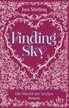 Finding Sky - Die Macht der Seelen by Joss Stirling