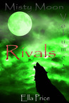 Rivals (Misty Moon #2)