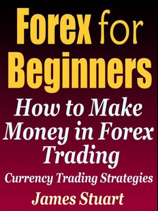 Forex for Beginners: How to Make Money in Forex Trading