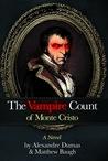 The Vampire Count of Monte Cristo by Matthew Baugh
