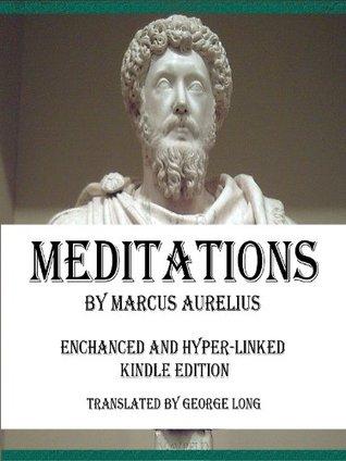 Meditations of Marcus Aurelius - Enhanced and Hyper-Linked Kindle Edition