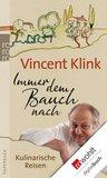Immer dem Bauch nach: Kulinarische Reisen (German Edition)
