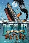 Dangerous Waters:...