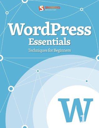 WordPress Essentials (Smashing eBook Series)