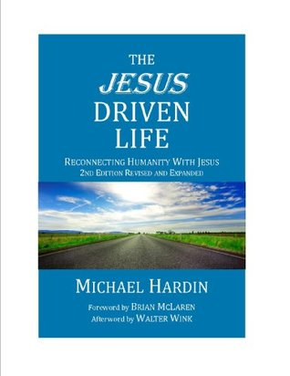 the-jesus-driven-life-reconnecting-humanity-with-jesus-2nd-edition-revised-and-expanded