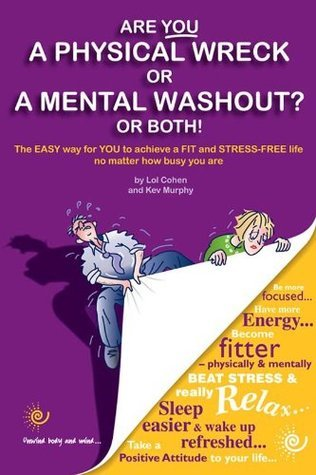 Are You a Physical Wreck or a Mental Washout? or Both!