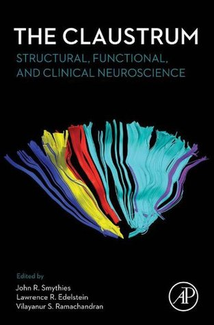 The Claustrum: Structural, Functional, and Clinical Neuroscience