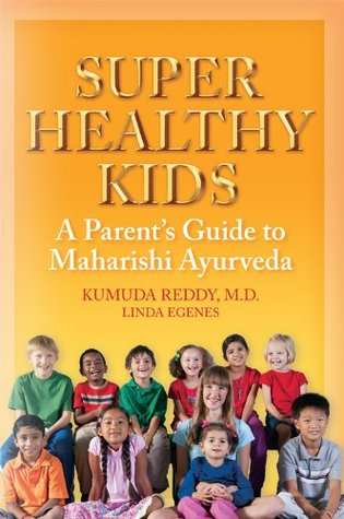 super-healthy-kids-a-parents-guide-to-maharishi-ayurveda