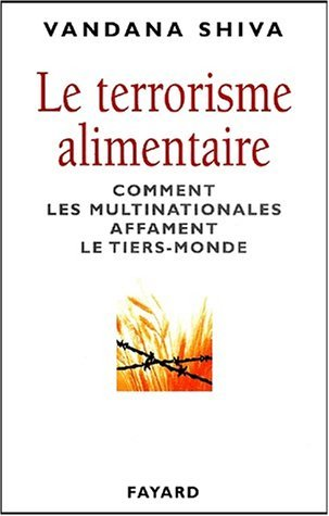 Le terrorisme alimentaire : Comment les multinationales affament le Tiers-Monde