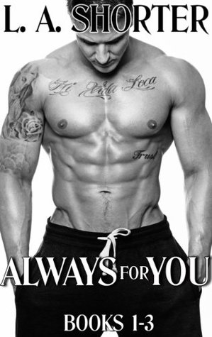 Always For You: Books 1-3 (Always for You, #1-3)