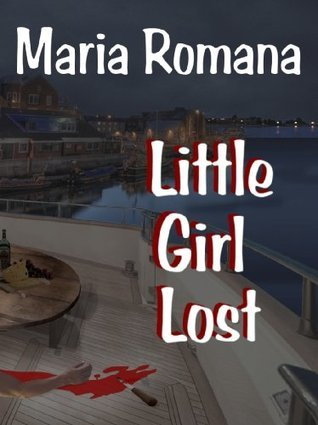 Little Girl Lost, Book Two of The Unbreakable Series (Romantic Suspense Books)